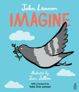Imagine, by John Lennon. Jean Jullien (Illustrator).
