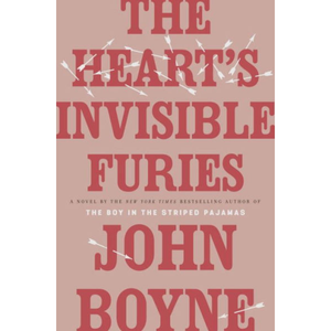 The Heart's Invisible Furies, by John Boyne.