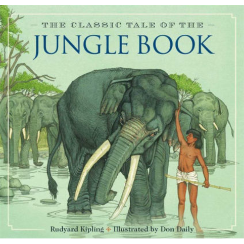 The Jungle Book: The Classic Edition, by Rudyard Kipling, Don Daily (Illustrator)