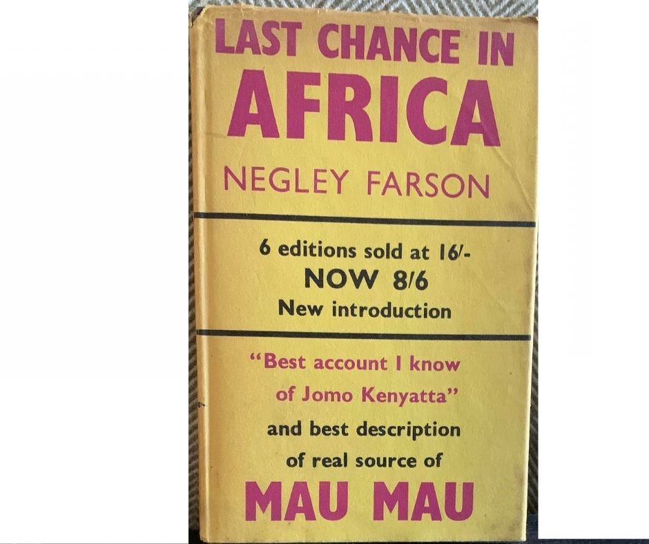 Last Chance in Africa, by Negley Farson