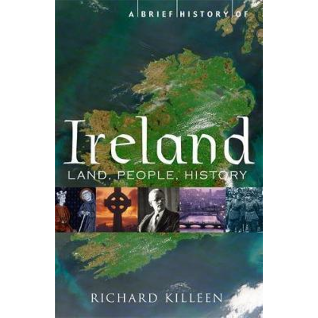 A Brief History of Ireland, by Richard Killeen