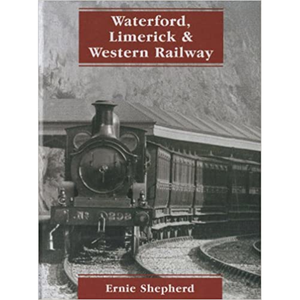 The Waterford, Limerick and Western Railway, by Ernie Shepherd