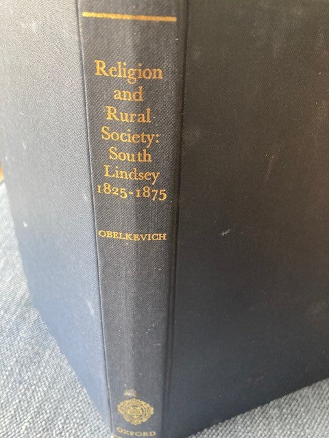 Religion and Rural Society: South Lindsey, 1825-1875, by James Obelkevich.
