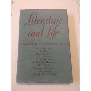 Literature and Life: Addresses to the English Association.