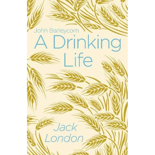 A Drinking Life,by Jack London