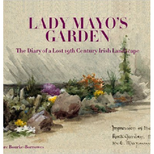 Lady Mayo's Garden: The Diary of a Lost 19th Century Irish Landscape.
