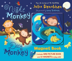 Night Monkey, Day Monkey: Magnet Book, by  Julia Donaldson, with Lucy Richards, Illustrator.