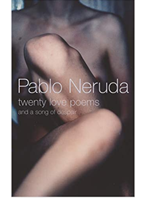 Twenty Love Poems and a Song of Despair, by Pablo Neruda