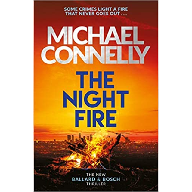 The Night Fire, by Michael Connelly