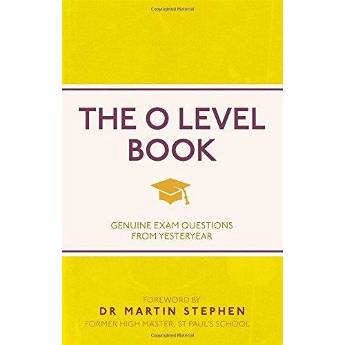 The O Level Book : Genuine Exam Questions From Yesteryear.