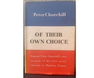 Of Their Own Choice, by Peter Churchill