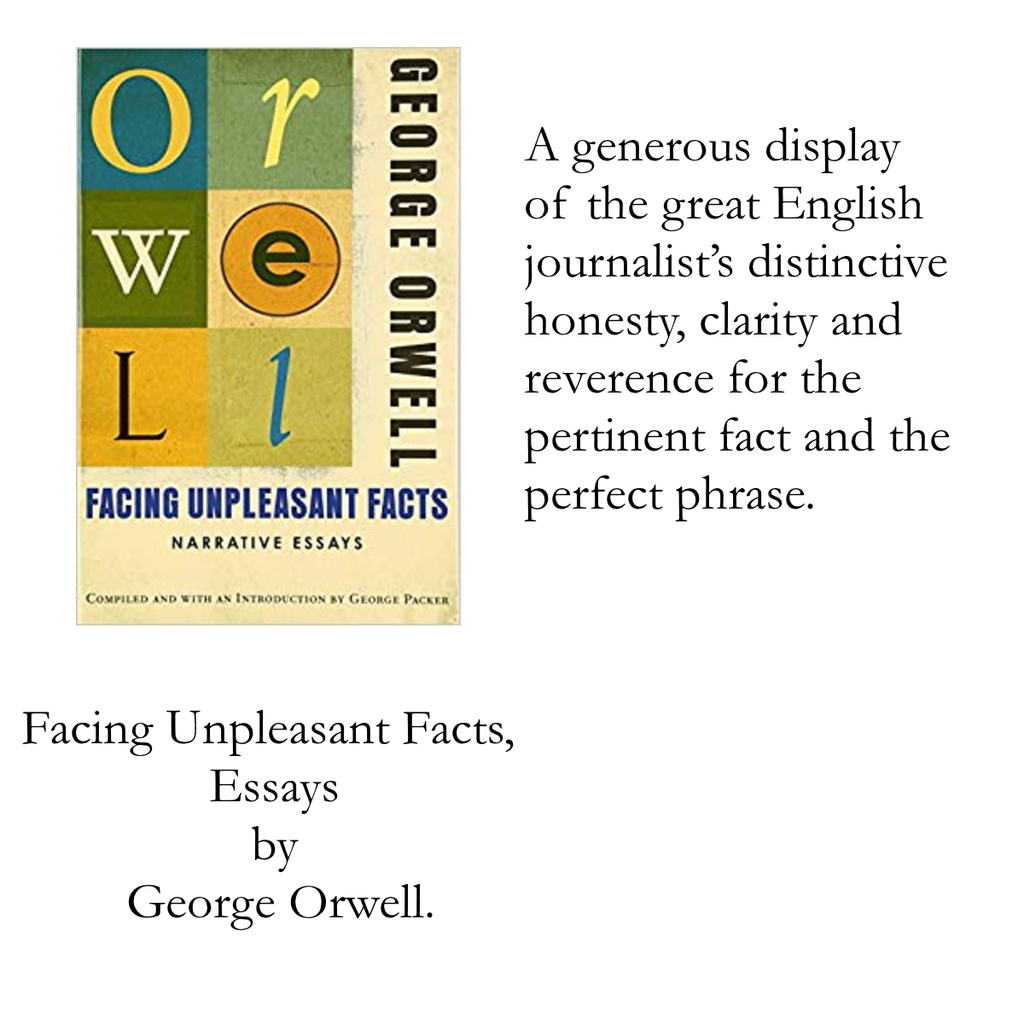 Facing Unpleasant Facts by George Orwell,