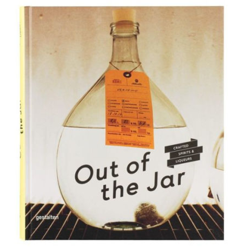 Out of the Jar: Artisan Spirits and Liqueurs by Christian Schneider (Editor)
