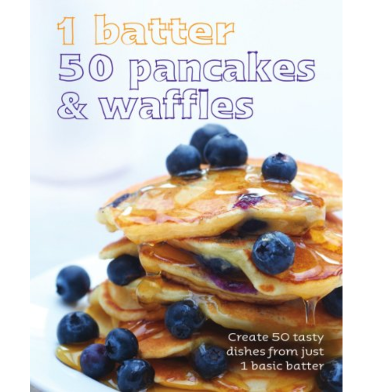 1 Batter, 50 Pancakes and Waffles