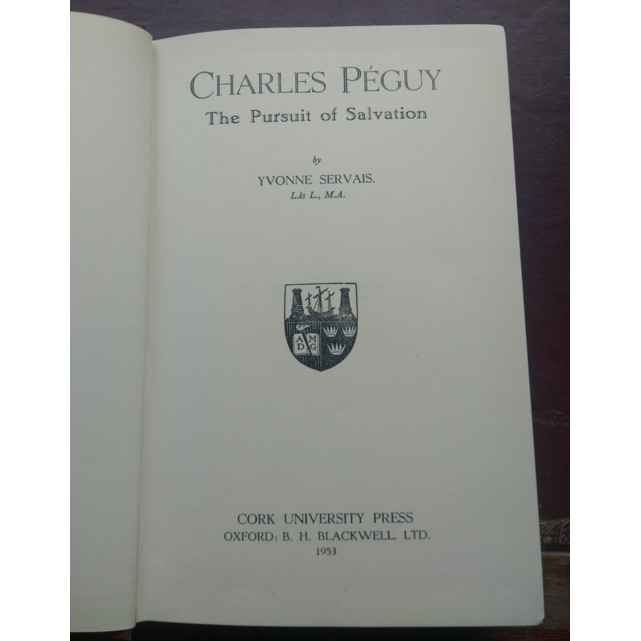 Charles Péguy: The Pursuit of Salvation, by Yvonne Servais.