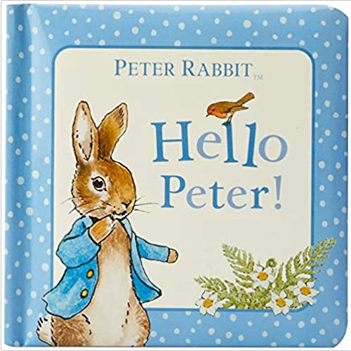 Hello, Peter! (Peter Rabbit), by Beatrix Potter