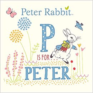 P is for Peter Rabbit, An ABC book, by Beatrix Potter.