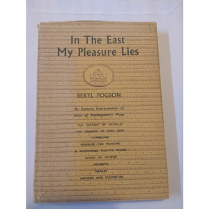 In The East My Pleasure Lies: An Esoteric Interpretation of Some Plays of Shakespeare, by Beryl  Pogson