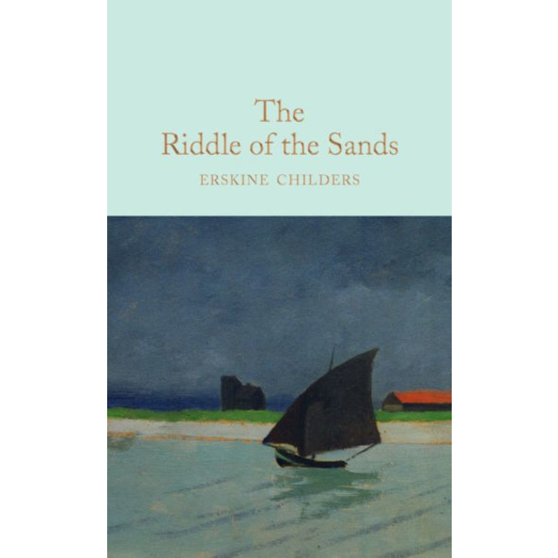 The Riddle of the Sands,  by Erskine Childers.