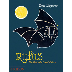 Rufus: The Bat Who Loved Colours, by Tomi Ungerer