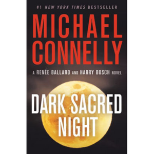 Dark Sacred Night, by Michael Connelly