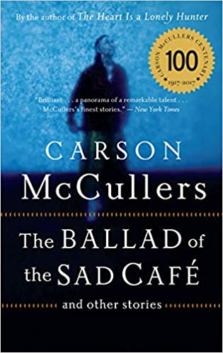 The Ballad Of The Sad Cafe and Other Stories, by  Carson McCullers