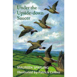Under The Upside-Down Saucer, by Maureen Sparling