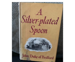 A Silver-plated Spoon, by John, Duke of Bedford