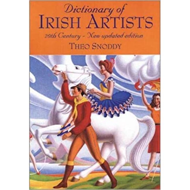Dictionary of Irish Artists: 20th Century, by Theo Snoddy