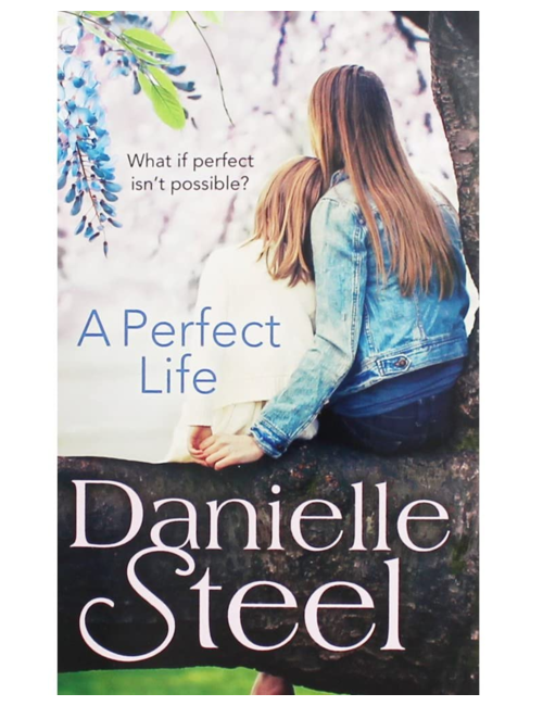 A Perfect Life, by Danielle Steel