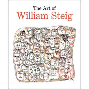 The Art of William Steig, by Claudia J. Nahson (Editor)