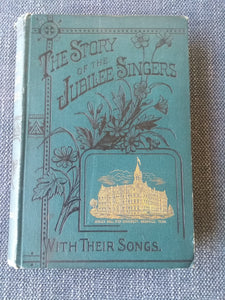 The Story of the Jubilee Singers, With Their Songs, by J.B.T Marsh