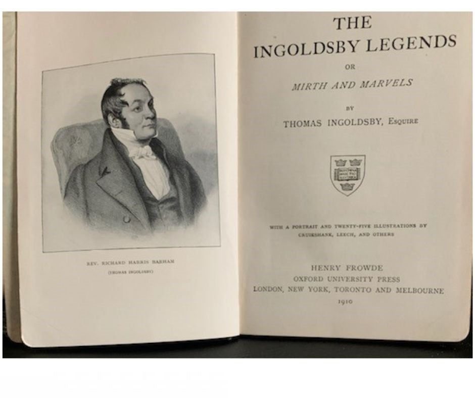 The Ingoldsby Legends or Mirth and Marvels, by Thomas Ingoldsby, with a Portrait and twenty-five Illustrations by Cruikshank, Leech, and Others
