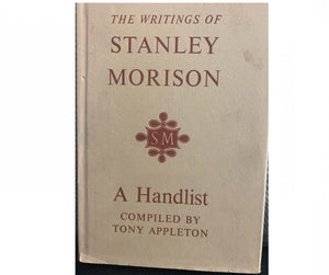 The Writings of Stanley Morison: A handlist, by Tony Appleton