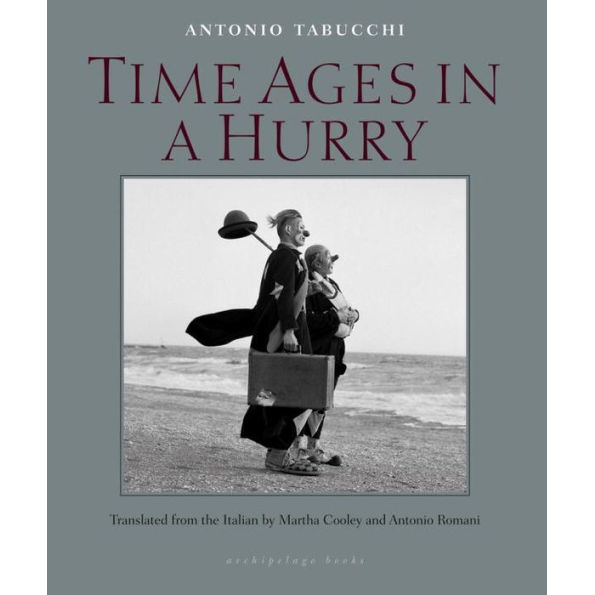 Time Ages in a Hurry, by Antonio Tabucchi