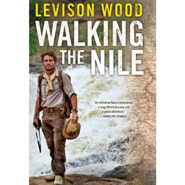 Walking the Nile, by Levison Wood