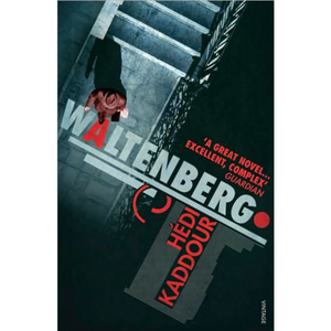 Waltenberg, by Hedi Kaddour, David Coward (Translator)