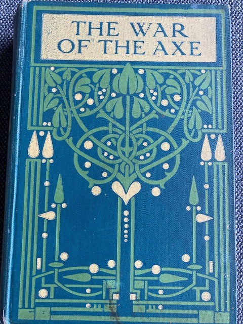 The War of the Axe, by J. Percy-Groves and illustrated by John Schönberg.