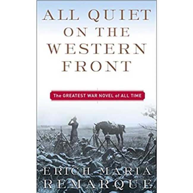 All Quiet on the Western Front, by Erich Maria Remarque