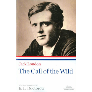 Jack London: The Call of the Wild by Jack London,  A Library of America Paperback Classic .