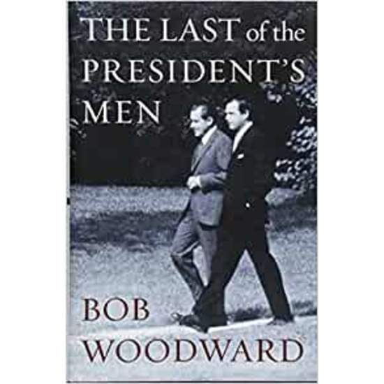 The Last of the President's Men, by Bob Woodward