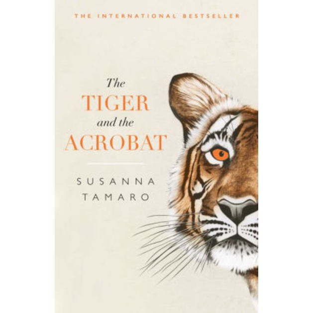 The Tiger and the Acrobat, by Susanna Tamaro