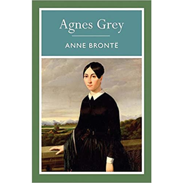 Agnes Grey, by Anne Bronte