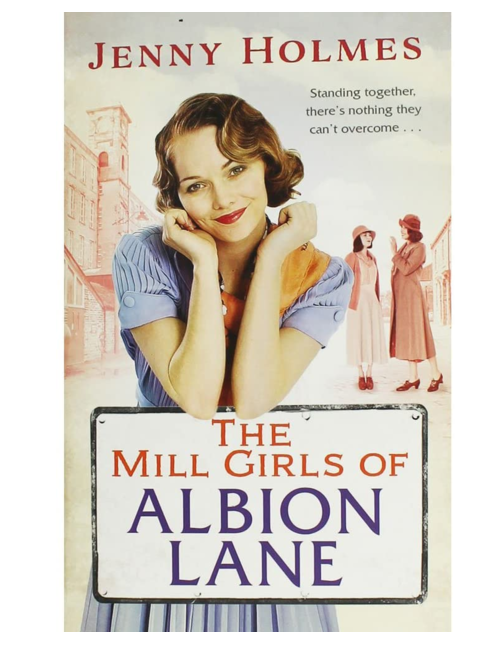 The Mill Girls of Albion Lane, by Jenny Holmes