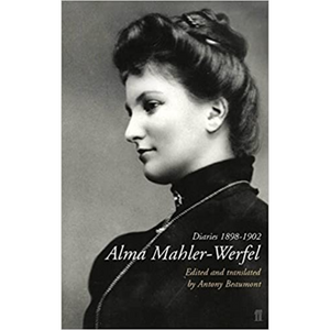 Alma Mahler-Werfel: Diaries 1898-1902, by Antony Beaumont.