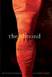 The Almond The Sexual Awakening of a Muslim Woman,  by Nedjma, C. Jane Hunter (Translator)