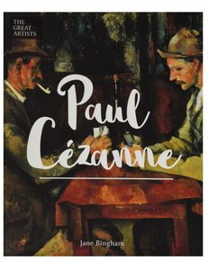 Great Artists: Paul Cezanne, by Jane Bingham