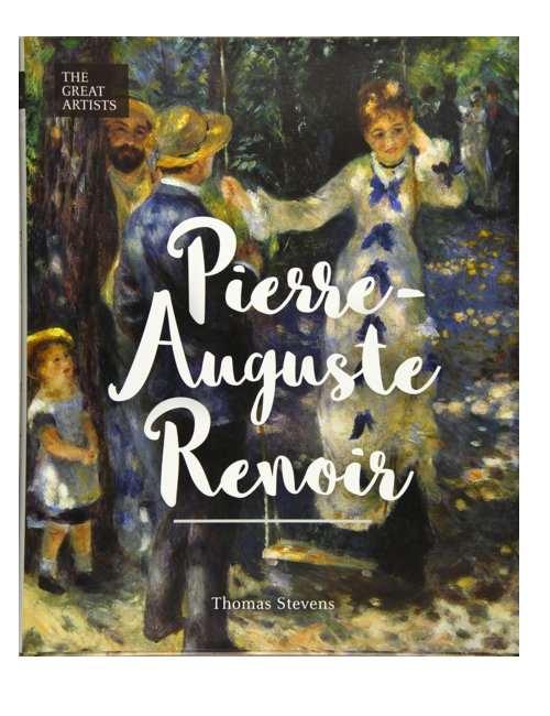 The Great Artists: Pierre-Auguste Renoir, by Thomas Stevens