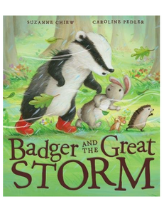 Badger and the Great Storm, by Suzanne Chiew, Illustrated by  Caroline Pedler