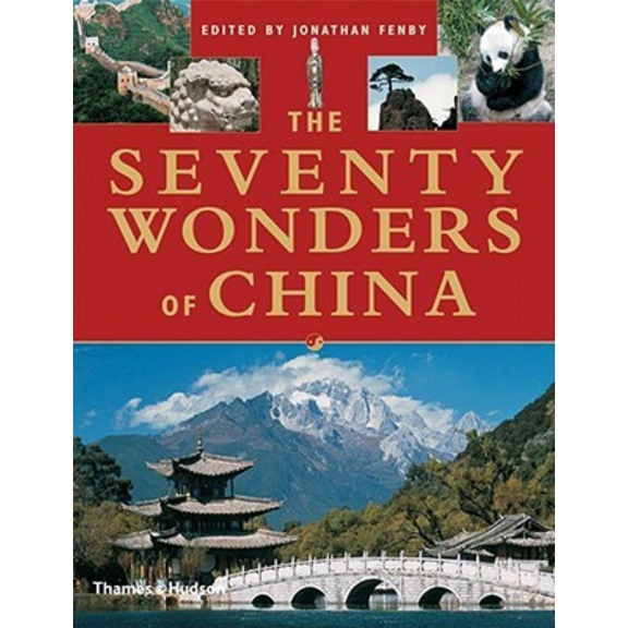 The Seventy Wonders of China, by Jonathan Fenby.